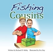 Fishing Cousins ebook by Richard D. Kelley,Eric Ray