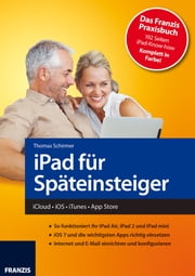 iPad für Späteinsteiger - iCloud - iOS - iTunes - App Store ebook by Kobo.Web.Store.Products.Fields.ContributorFieldViewModel