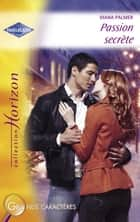Passion secrète (Harlequin Horizon) ebook by Diana Palmer