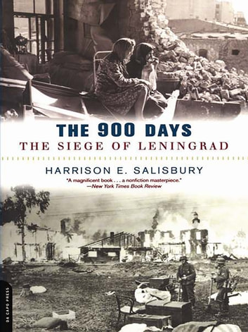 The 900 Days - The Siege Of Leningrad eBook by Harrison Salisbury
