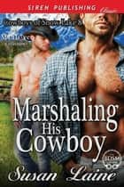 Marshaling His Cowboy ebook by Susan Laine