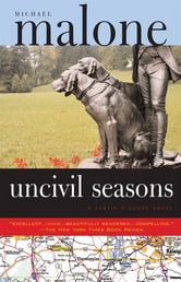 Uncivil Seasons - A Justin & Cuddy Novel ebook by Michael Malone