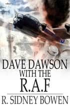Dave Dawson with the R.A.F ebook by Robert Sidney Bowen