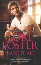 Bare It All ebook by Lori Foster