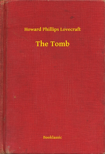 The Tomb ebook by Howard Phillips Lovecraft