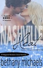 Nashville Heat - Naughty in Nashville, #1 ebook by Bethany Michaels