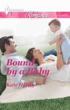 Bound by a Baby ebook by Kate Hardy