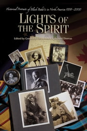 Lights Of The Spirit - Historical Portraits Of Black Bahai's In North America, 1898-2000 ebook by Gwendolyn Etter-Lewis,Richard W. Thomas