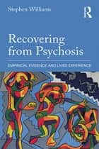 Recovering from Psychosis ebook by Stephen Williams