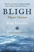Bligh - Master Mariner ebook by