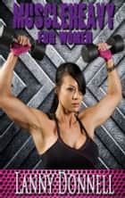 The Art of Muscle Heavy for Women ebook by