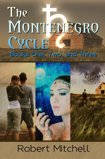 The Montenegro Cycle (Three-book Supernatural Romance Bundle) ebook by Robert Mitchell Jr