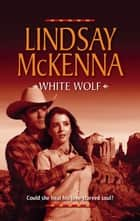 White Wolf ebook by Lindsay McKenna