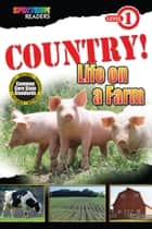 COUNTRY! Life on a Farm - Level 1 ebook by Teresa Domnauer