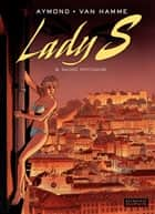 Lady S. - Tome 6 - Salade portugaise ebook by Philippe Aymond, Jean Van Hamme