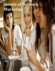 Secrets of Network Marketing ebook by V.T.