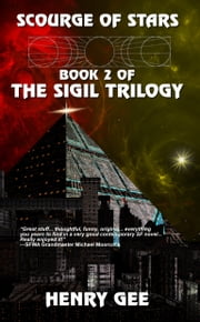 Scourge of Stars: Book Two of The Sigil Trilogy ebook by Henry Gee