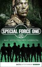Special Force One 09 - Auf verlorener Mission ebook by Michael J. Parrish