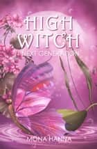 High Witch Next Generation (Generations Book 1) ebook by Mona Hanna