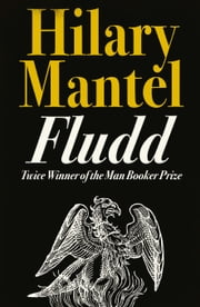 Fludd ebook by Hilary Mantel