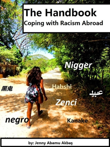 The Handbook- Coping with Racism Abroad ebook by Jenny Abamu Akbas