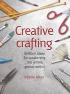 Creative crafting ebook by Infinite Ideas,Colin Salter