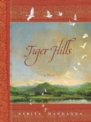 Tiger Hills ebook by Sarita Mandanna