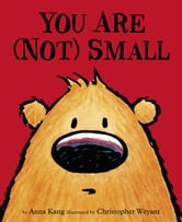 You Are Not Small ebook by Anna Kang,Chris Weyant
