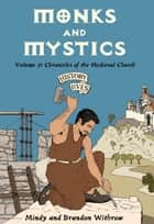 Monks and Mystics ebook by Brandon, Withrow & Mindy