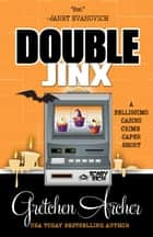 DOUBLE JINX ebook by Gretchen Archer