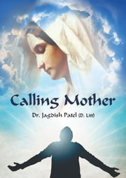 Calling Mother ebook by Dr. Jagdish Patel