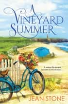 A Vineyard Summer ebook by Jean Stone