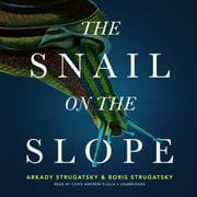 The Snail on the Slope audiobook by Arkady Strugatsky, Boris Strugatsky, Boris Strugatsky