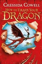 How To Train Your Dragon - Book 1 ebook by Cressida Cowell
