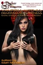 Vampires, Witches, Demons and Darkness: Erotic Stories of Paranormal BDSM ebook by Matt Nicholson