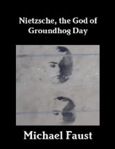 Nietzsche: The God of Groundhog Day ebook by Michael Faust