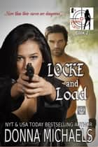 Locke and Load - Dangerous Curves Series, #2 ebook by Donna Michaels