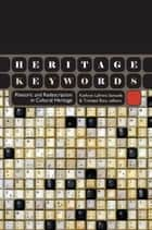 Heritage Keywords ebook by Kathryn Lafrenz Samuels,Trinidad Rico