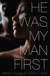 He Was My Man First ebook by Nancey Flowers,Courtney Parker