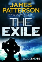 The Exile - BookShots ebook by James Patterson