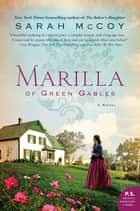 Marilla of Green Gables - A Novel ebook by Sarah McCoy