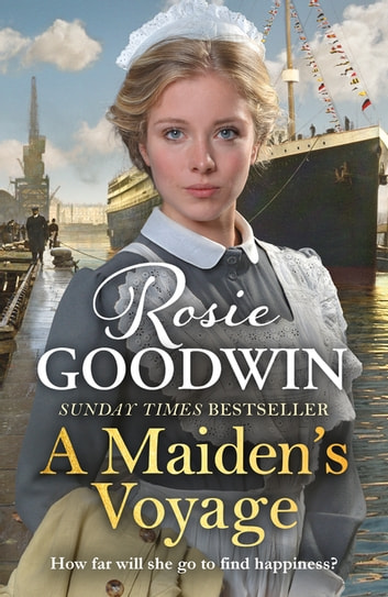 A Maiden's Voyage - The heart-warming Sunday Times bestseller ebook by Rosie Goodwin