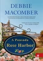 A pousada Rose Harbor ebook by Debbie Macomber