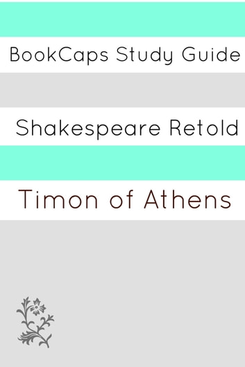 Timon of Athens In Plain and Simple English (A Modern Translation and the Original Version) ebook by BookCaps