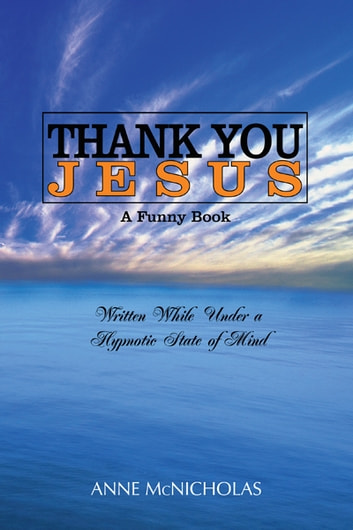 Thank you Jesus - A Funny Book ebook by Anne McNicholas