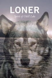 Loner - Spirit of Odell Lake ebook by Trula Kielblock