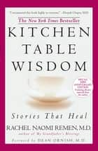 Kitchen Table Wisdom ebook by Rachel Naomi Remen