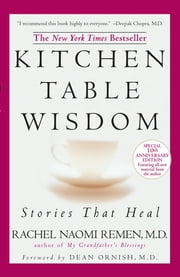Kitchen Table Wisdom 10th Anniversary ebook by Rachel Naomi Remen
