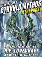 The Second Cthulhu Mythos MEGAPACK® ebook by H.P. Lovecraft, Avram Davidson, Darrell Schweitzer,...