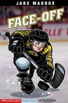 Face-Off ebook by Jake Maddox, Sean Tiffany